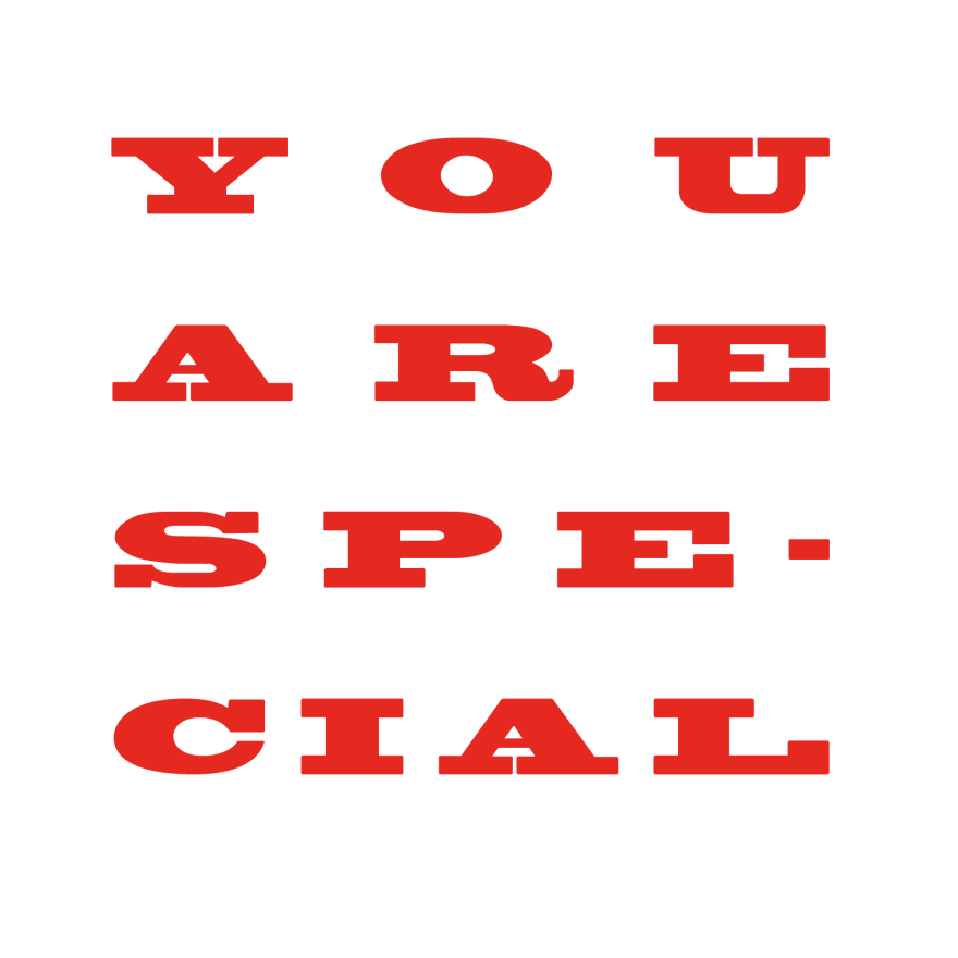 You are special...