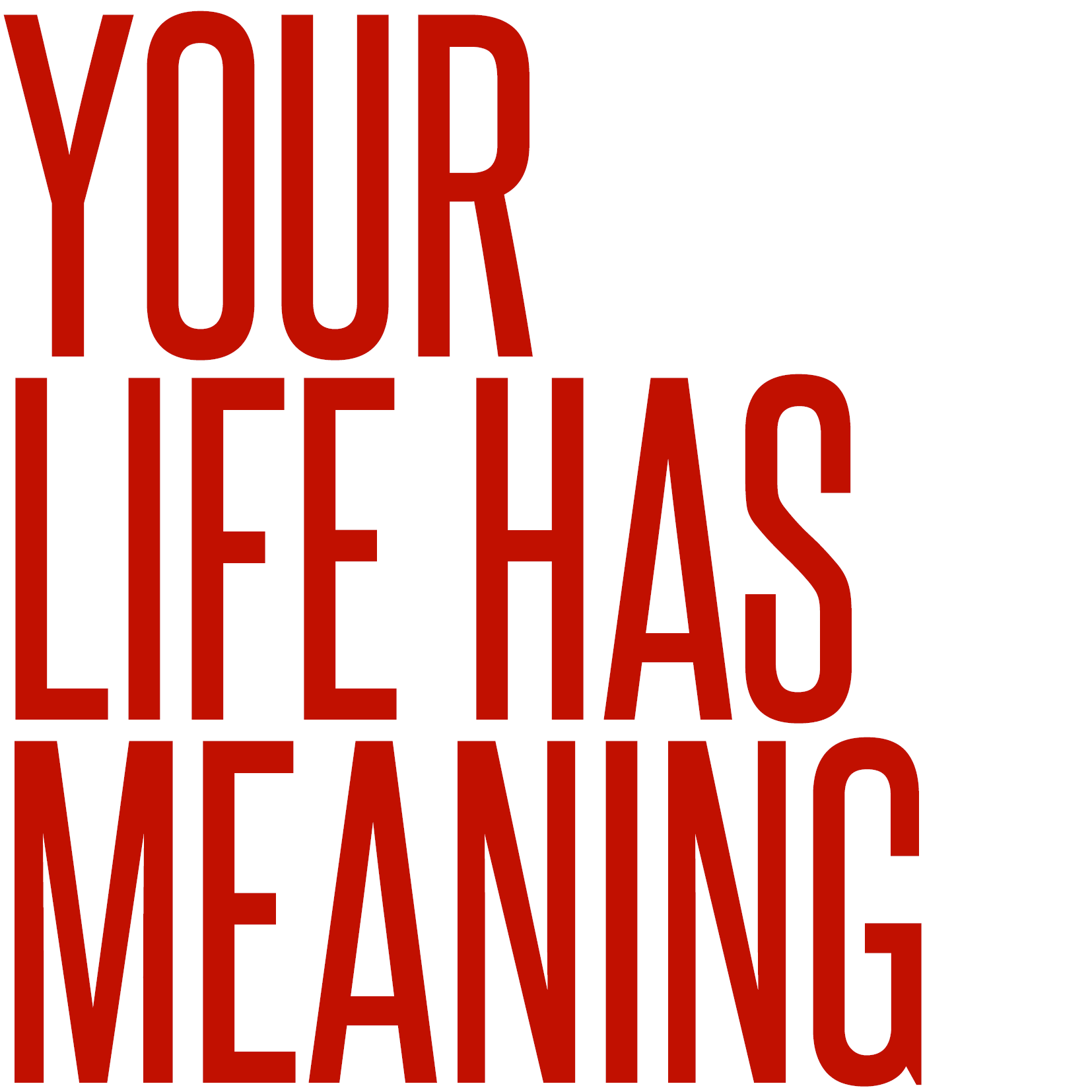 Your life has meaning. Philip ABANG