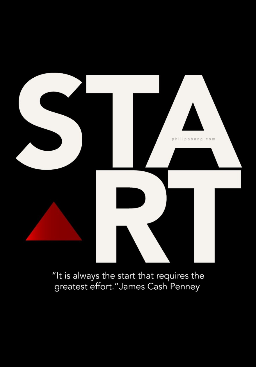 """It is always the start that requires the greatest effort.""James Cash Penney,"